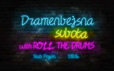 Dramenbejsna subota with Roll the Drums